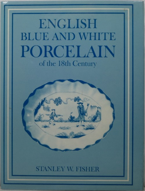 Image for English Blue and White Porcelain of the 18th Century