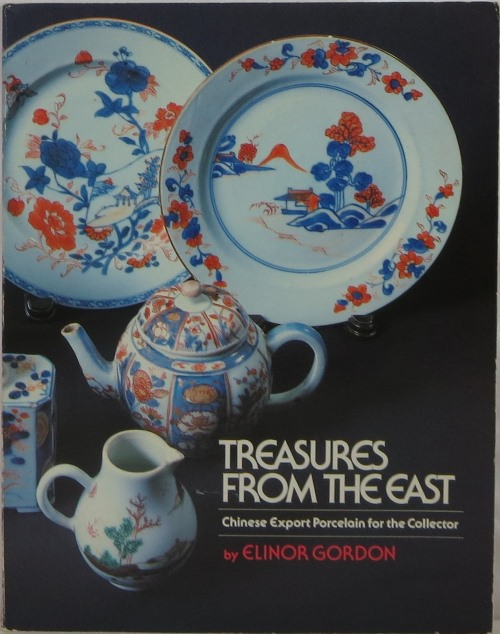 Image for Treasures from the East: Chinese Export Porcelain for the Collector