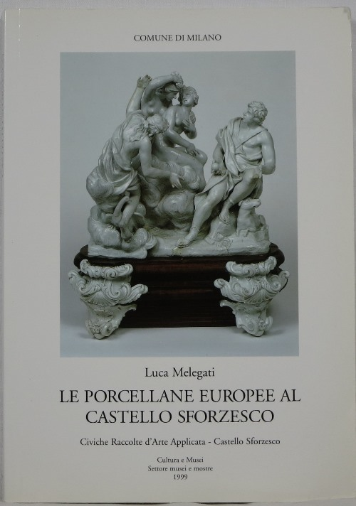 Image for Le Porcellane Europee al Castello Sforzesco