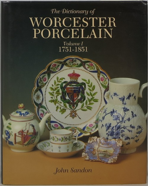 Image for The Dictionary of Worcester Porcelain, Volume I 1751-1851
