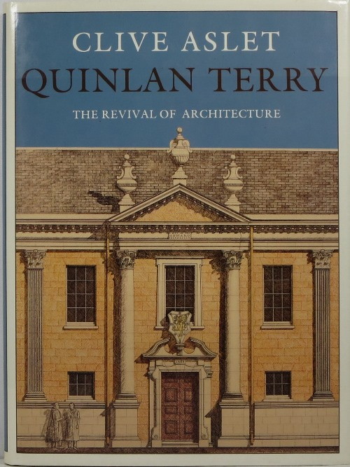 Image for Quinlan Terry: The Revival of Architecture