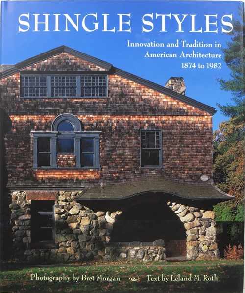 Image for Shingle Styles: Innovation and Tradition in American Architecture 1874-1982