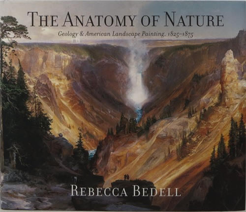 Image for The Anatomy of Nature: Geology & American Landscape Painting, 1825-1875
