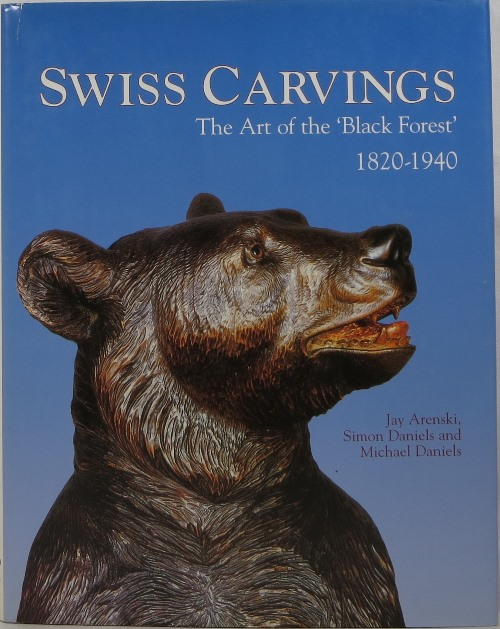 Image for Swiss Carvings: The Art of the Black Forest 1820-1940