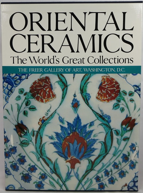 Image for Oriental Ceramics, The World's Great Collections: Vol. 9, The Freer Gallery of Art, Washington, D.C.