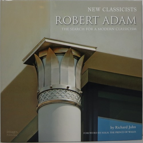 Image for New Classicists: Robert Adam, The Search for a Modern Classicism