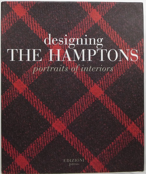 Image for Designing the Hamptons: Portraits of Interiors