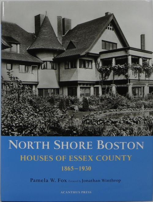 Image for North Shore Boston: Houses of Essex County 1865-1930