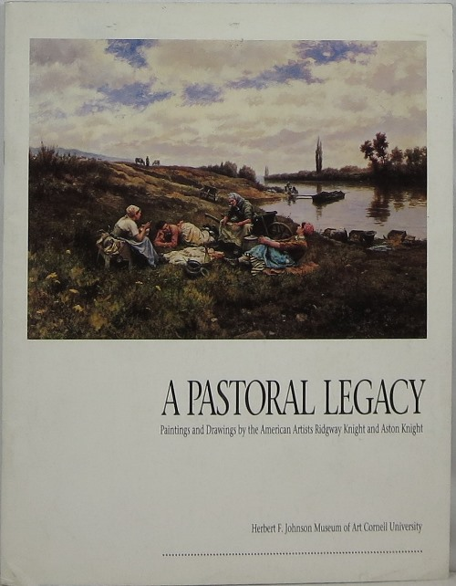 Image for A Pastoral Legacy: Paintings and Drawings by the American Artists Ridgway Knight and Aston Knight