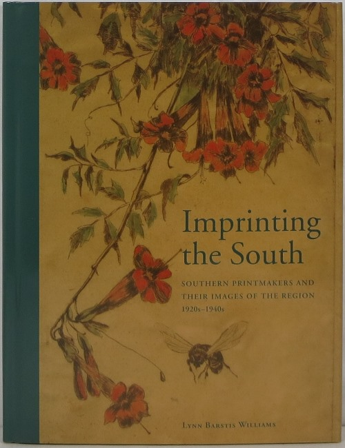Image for Imprinting the South: Southern Printmakers and Their Images of the Region 1920s-1940s