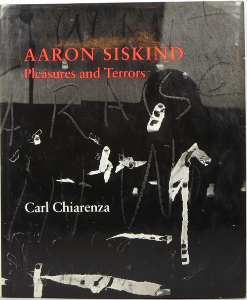 Image for Aaron Siskind: Pleasures and Terrors