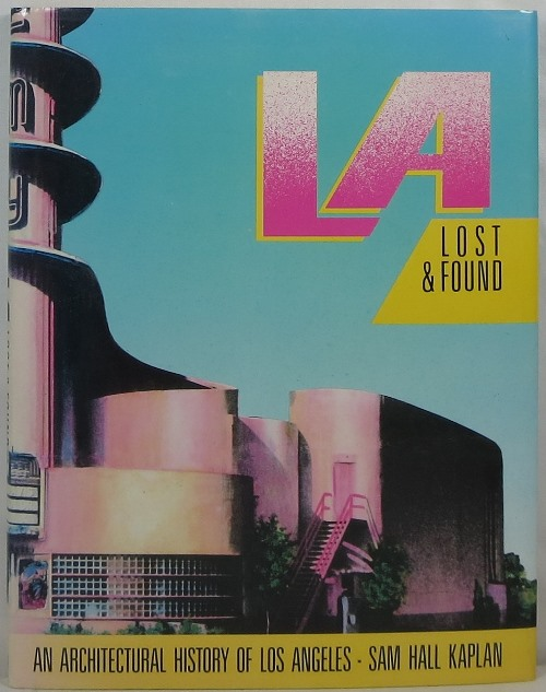 Image for LA Lost & Found: An Architectural History of Los Angeles