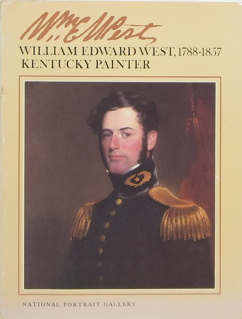 Image for William Edward West, 1788-1857: Kentucky Painter