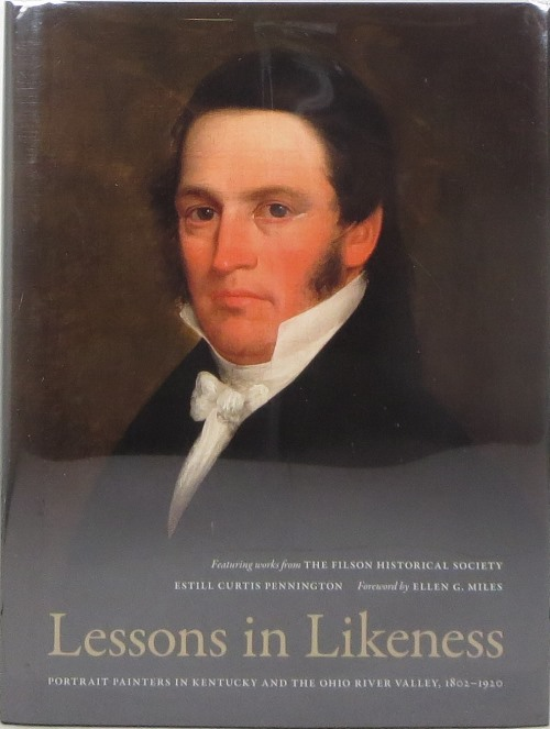 Image for Lessons in Likeness: Portrait Painters in Kentucky and the Ohio River Valley, 1802-1920