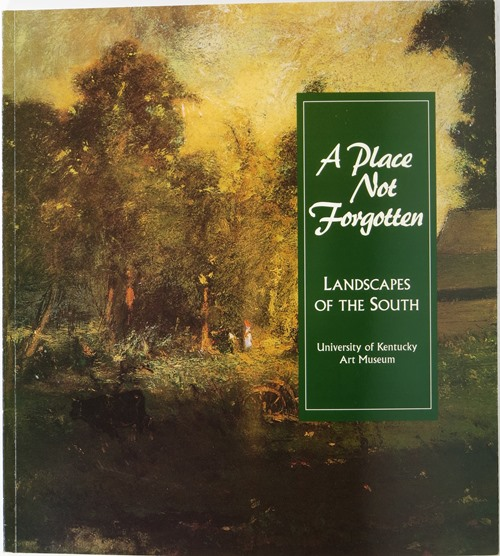 Image for A Place Not Forgotten: Landscapes of the South from the Morris Museum of Art
