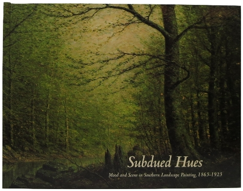 Image for Subdued Hues: Mood and Scene in Southern Landscape Painting, 1865-1925
