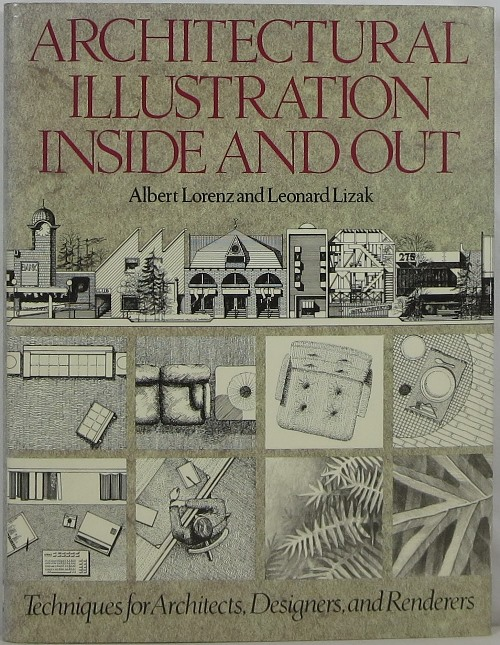 Image for Architectural Illustration Inside and Out: Techniques for Architects, Designers, and Renderers