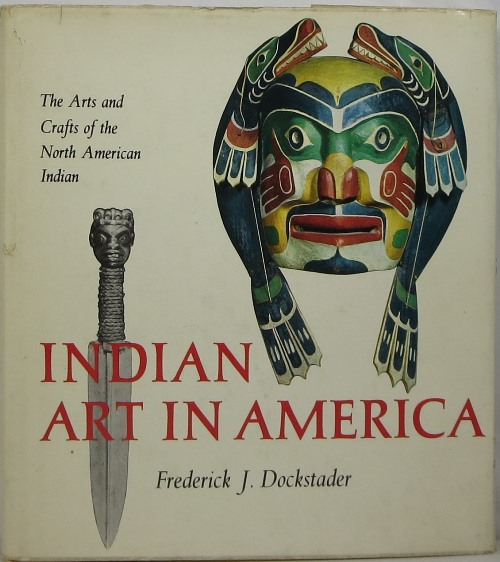 Image for Indian Art in America: The Arts and Crafts of the North American Indian