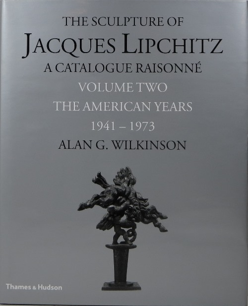 Image for The Sculpture of Jacques Lipchitz: A Catalogue Raisonné, Volume Two: The American Years 1941-1973