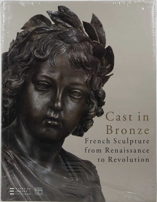 Image for Cast in Bronze: French Sculpture from Renaissance to Revolution