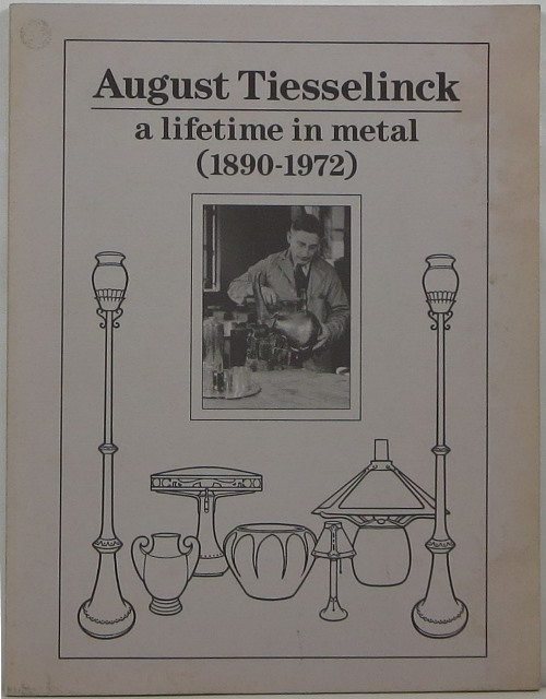 Image for August Tiesselinck: A Lifetime in Metal (1890-1972)