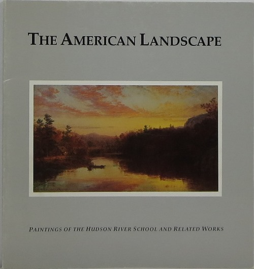 Image for The American Landscape: Paintings of the Hudson River School and Related Works