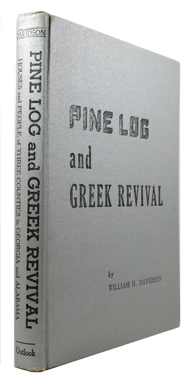 Image for Pine Log and Greek Revival: Houses and People of Three Counties in Georgia and Alabama