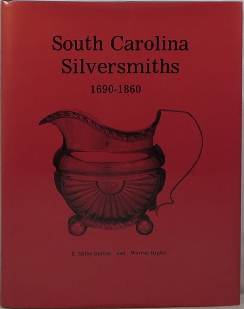Image for South Carolina Silversmiths 1690-1860