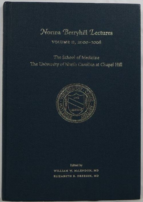Image for Norma Berryhill Lectures Volume II, 2000-2008: The School of Medicine, The University of North Carolina