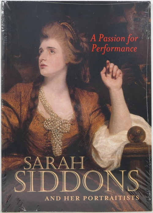 Image for A Passion for Performance: Sarah Siddons and Her Portraitists