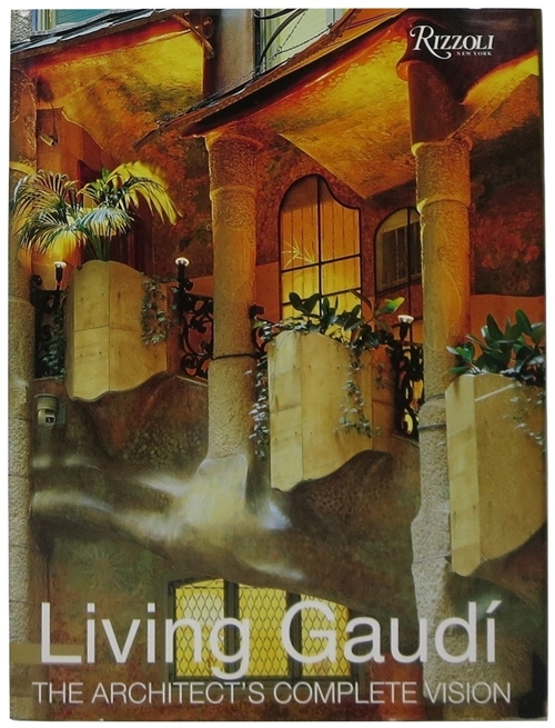 Image for Living Gaudi: The Architect's Complete Vision