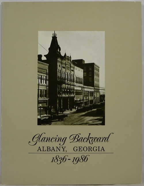 Image for Glancing Backward: Albany, Georgia 1836-1896