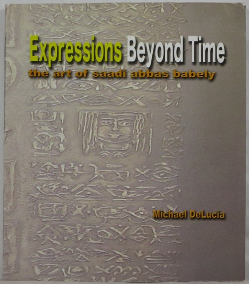 Image for Expressions Beyond Time: The Art of Saadi Abbas Babely