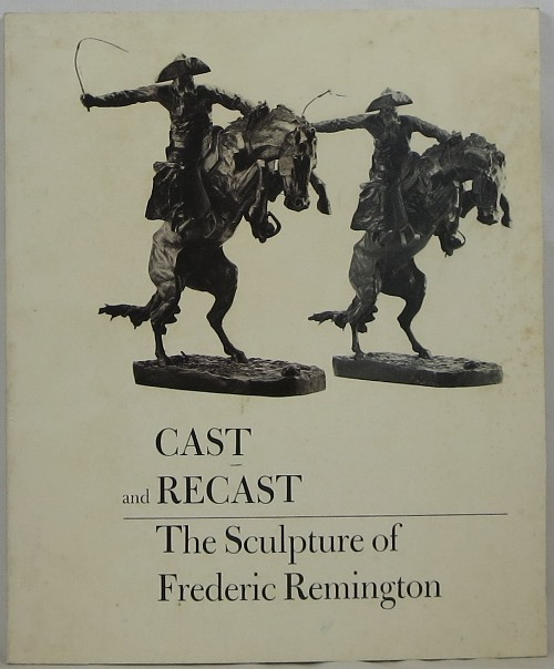 Image for Cast and Recast: The Sculpture of Frederic Remington