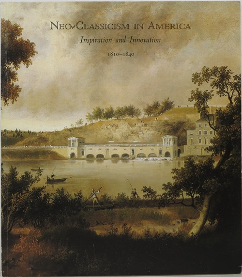 Image for Neo-Classicism in America: Inspiration and Innovation 1810-1840