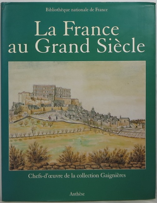 Image for La France au Grand Siècle: Chefs-d'oeuvre de la collection Gaignieres