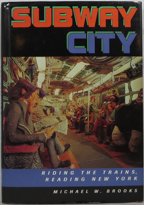 Image for Subway City: Riding the Trains, Reading New York