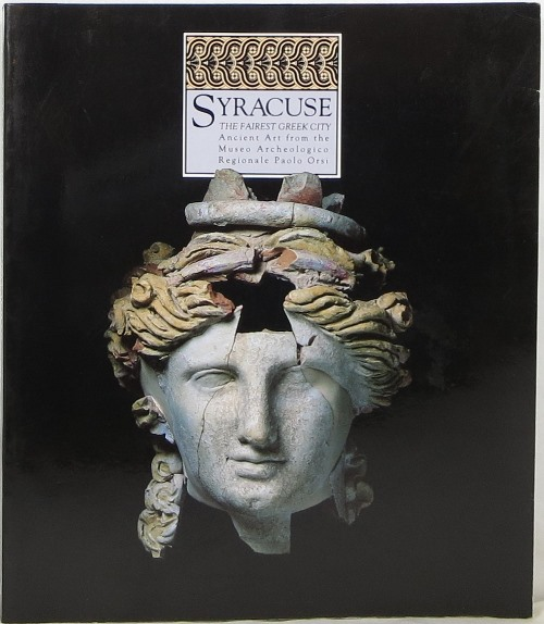 Image for Syracuse, The Fairest Greek City: Ancient Art from the Museo Archeologico Regionale 'Paolo Orsi'