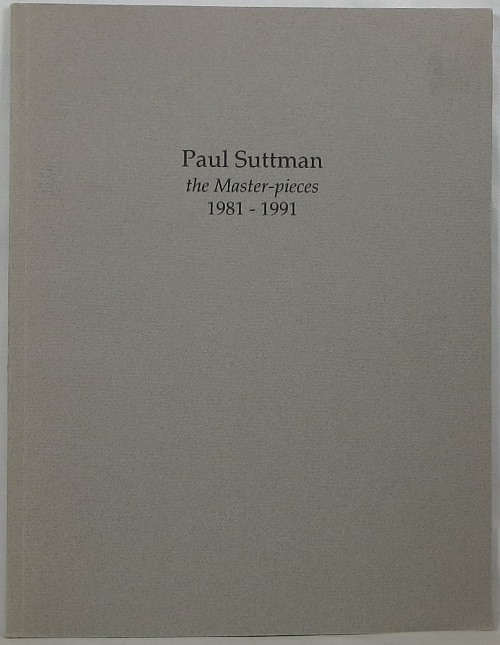 Image for Paul Suttman: The Master-pieces 1981-1991