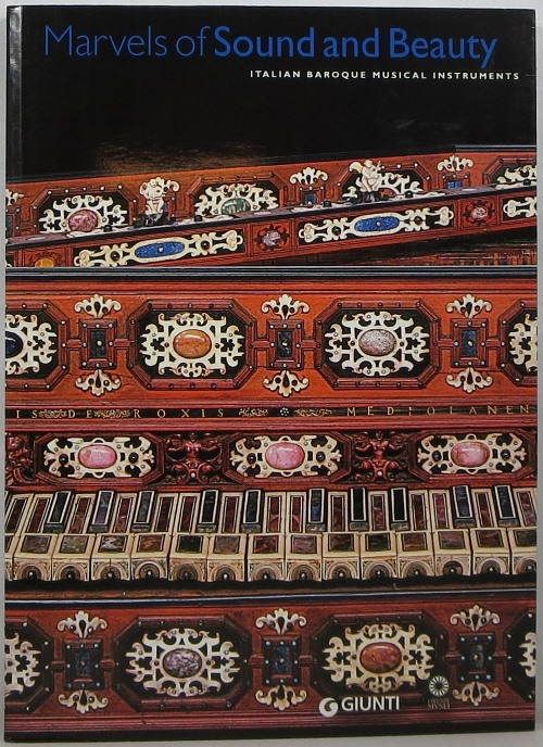 Image for Marvels of Sound and Beauty: Italian Baroque Musical Instruments