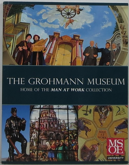 Image for The Grohmann Museum at Milwaukee School of Engineering: Home of the Man At Work Collection