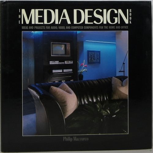Image for The Media Design Book: Ideas and Projects for Audio, Video, and Computer Components for the Home and Office
