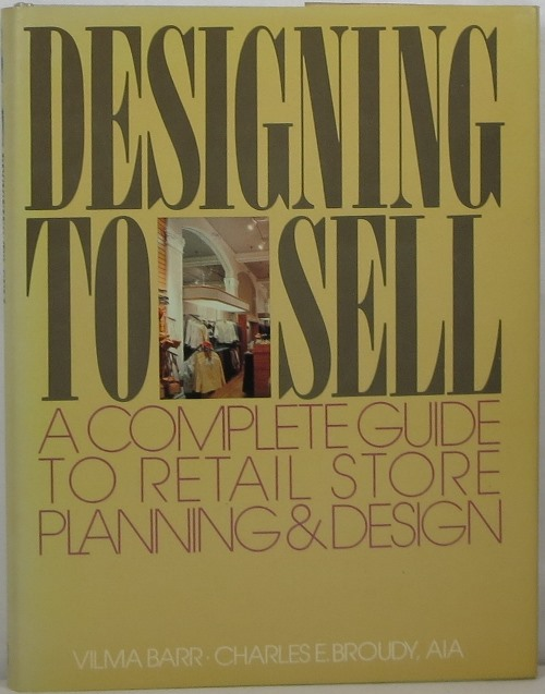 Image for Designing to Sell: A Complete Guide to Retail Store Planning & Design