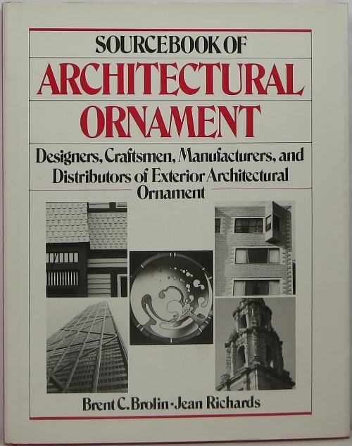 Image for Sourcebook of Architectural Ornament: Designers, Craftsmen, Manufacturers, and Distributors of Exterior Architectural Ornament