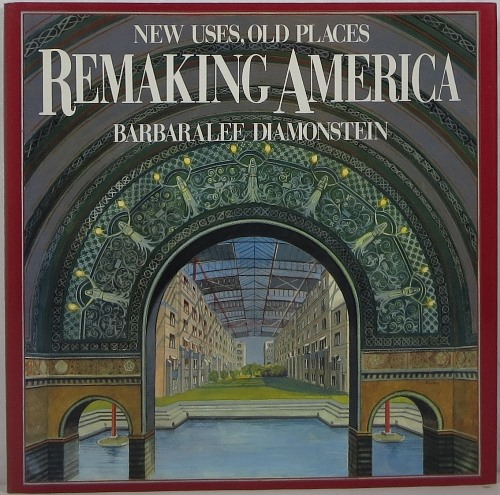 Image for Remaking America: New Uses, Old Places