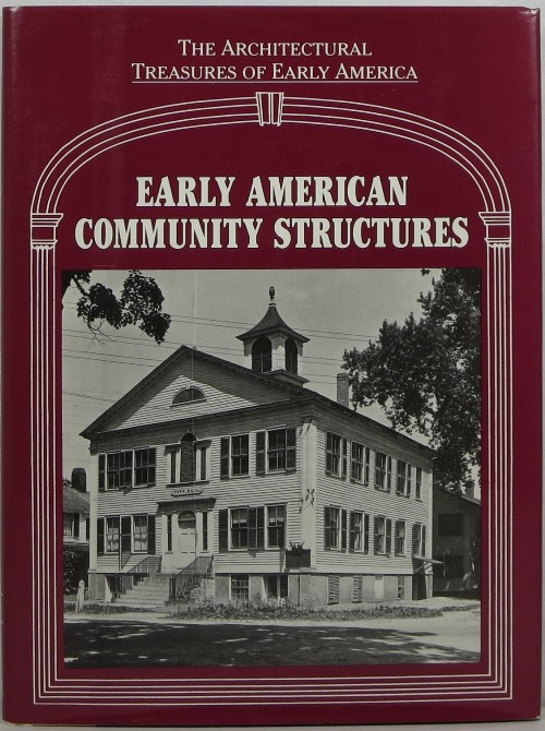 Image for Early American Community Structures: The Architectural Treasures of Early America IX