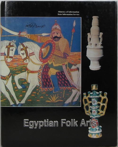 Image for Egyptian Folk Arts: Folk Literature, Music, Art and Handicraft, Habits and Customs