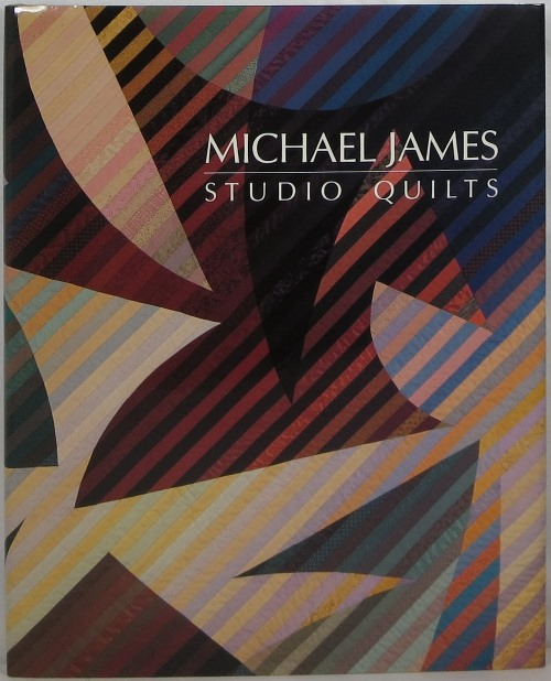 Image for Michael James: Studio Quilts