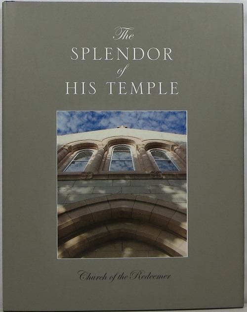 Image for The Splendor of His Temple: Church of the Redeemer, Sarasota, Florida