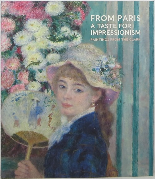 Image for From Paris: A Taste for Impressionism, Paintings from the Clark